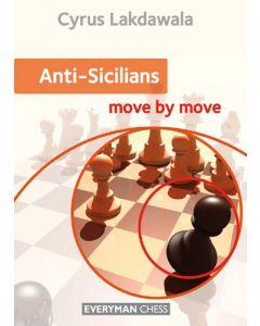 Anti-Sicilians: Move by Move: Provides Repertoire Options For Black