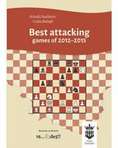 Best Attacking Games of 2012-2015: With Extensive Analysis