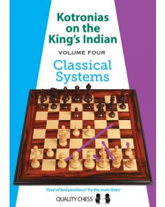 Kotronias on the King's Indian - Volume 4: Classical Systems