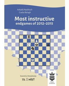 Most Instructive Endgames of 2012-2015: With Extensive Analysis