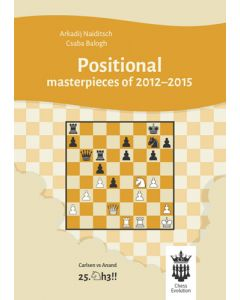 Positional Masterpieces of 2012-2015: With Extensive Analysis