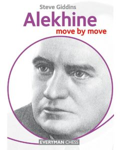 Alekhine: Move by Move: Learn From the Games of a World Champion