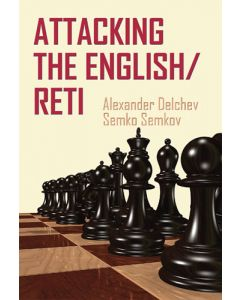 Attacking the English/Reti: An Active Repertoire for Black