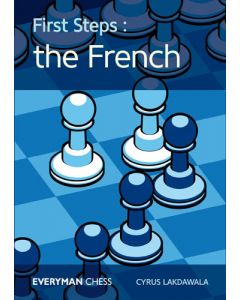 First Steps: The French: The Key Ideas, Tricks and Traps