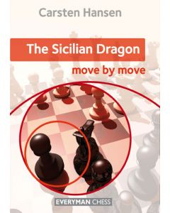 The Sicilian Dragon: Move by Move: Essential Guidance and Training in The Sicilian Dragon