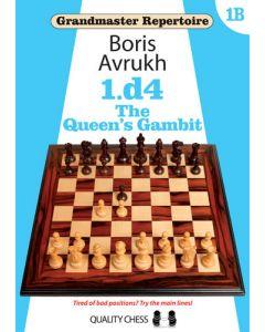 Grandmaster Repertoire 1.d4 - The Queen's Gambit 1B: Covering the Slav, Queen's Gambit Accepted, Chigorin, Tarrasch..