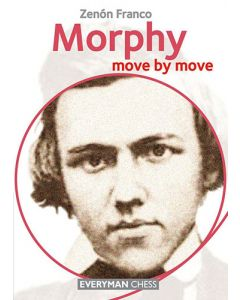 Morphy: Move by Move: Learn from the Games of a Chess Legend