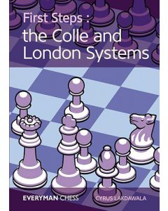First Steps: Colle and London Systems: Key Ideas, Tricks and Traps