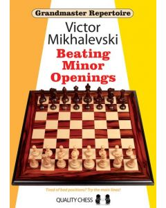GM Repertoire 19 - Beating Minor Openings: A GM repertoire against everything except 1.d4 and 1.e4
