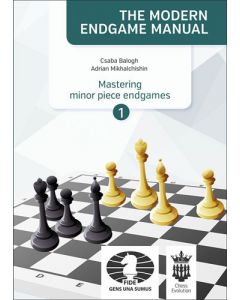 The Modern Endgame Manual: Mastering Minor Piece Endgames Part 1: Vol. 2