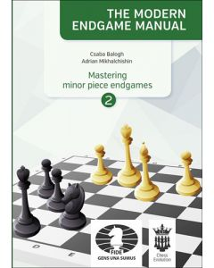 The Modern Endgame Manual: Mastering Minor Piece Endgames Part 2: Vol. 3
