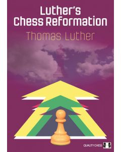 Luther's Chess Reformation: A  View into the World of Grandmaster Chess