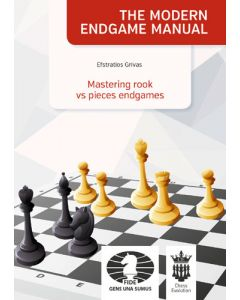 The Modern Endgame Manual: Mastering Rook vs Pieces Endgames: Vol. 5