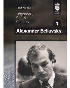 Alexander Beliavsky: Legendary Chess Careers