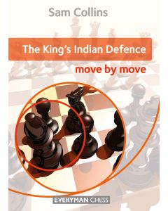 The King's Indian Defence: Move by Move: Essential Guidance and Training in The King's Indian Defence
