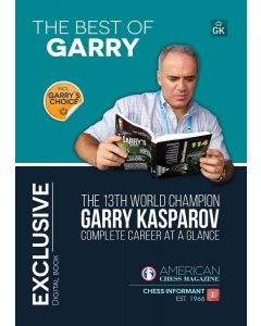 The Best of Garry: The 13th World Champion Garry Kasparov Complete Career at a Glance
