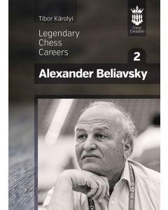 Alexander Beliavsky Volume 2: Legendary Chess Careers