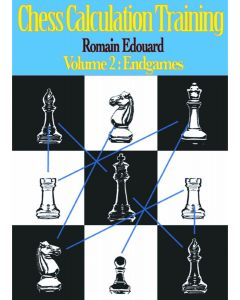 Chess Calculation Training 2: Volume 2: Endgames