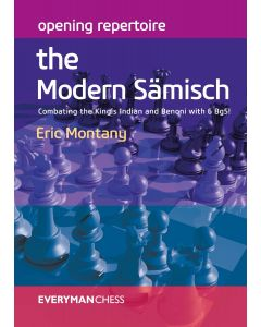 Opening Repertoire: The Modern Sämisch: Combating the King's Indian and Benoni with 6. Bg5!