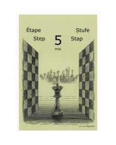 Learning Chess Workbook Step 5 Mix: The Step-by-Step Method