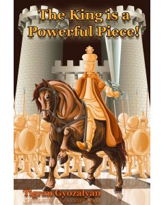 The King is a Powerful Piece: More than 100 Illustrative Games