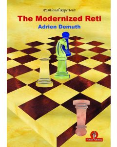 The Modernized Reti - Extended New Edition: A Complete Repertoire for White