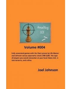 Attacking 101 Volume #004: 223 Fully Annotated Games