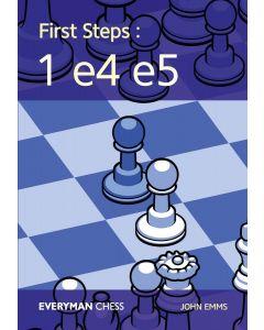 First Steps: 1 e4 e5: Key Ideas, Tricks and Traps