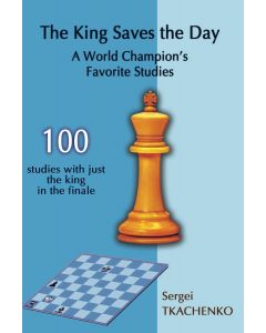 The King Saves the Day: A World Champion's Favorite Studies
