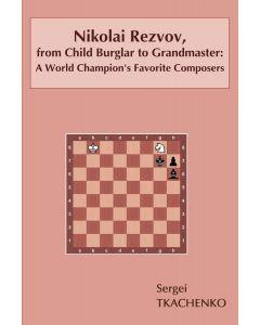 Nikolai Rezvov, from Child Burglar to Grandmaster: A World Champion's Favorite Composers