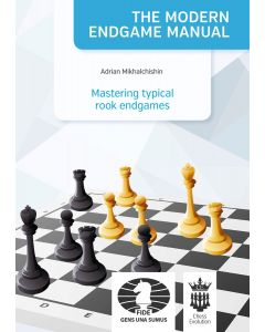 The Modern Endgame Manual: Mastering Typical  Rook Endgames: Vol. 7