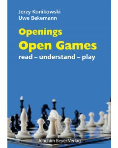 Openings: Open Games: Read-Understand-Play