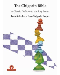 The Chigorin Bible: A Classic Defence to the Ruy Lopez