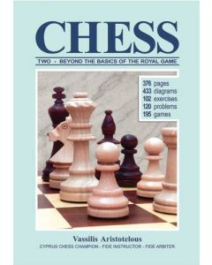Chess: Two: Beyond the Basics of the Royal Game