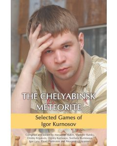 The Chelyabinsk Meteorite: Selected Games of Igor Kurnosov