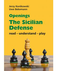 Openings - The Sicilian Defense: Read-Understand-Play