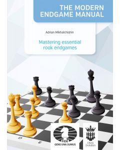 The Modern Endgame Manual: Mastering Essential  Rook Endgames: Vol. 8