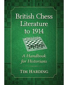 British Chess Literature to 1914: A Handbook for Historians