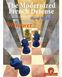 The Modernized French Defense - Volume 1: The Winawer