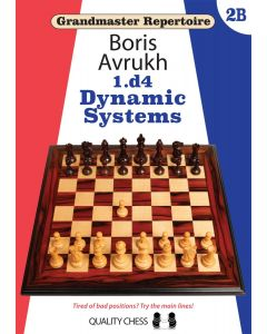 Grandmaster Repertoire 2B - 1.d4  Dynamic Systems: Tired of Bad Positions? Try the Main Lines!