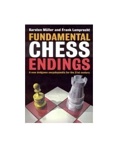 Fundamental Chess Endings: A New Endgame Encyclopaedia for the 21st Century