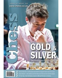 Chess Magazine April 2019: Gold & Silver