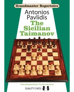 Grandmaster Repertoire - The Sicilian Taimanov: Tired of Bad Positions? Try the Main Lines!