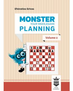 Monster Your Middlegame Planning - Volume 2