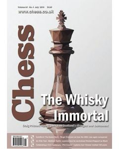 Chess Magazine July 2019: The Whisky Immortal