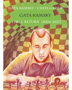 Gata Kamsky - Chess Gamer, Volume 2: The Return 2004-2013