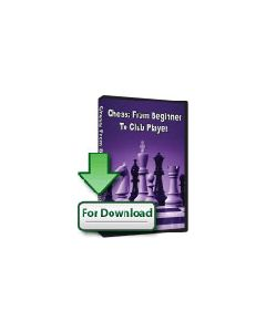 Chess: From Beginner to Club Player (Download): 500 Teaching Examples and 700 Exercises