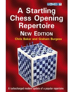 A Startling Chess Opening Repertoire - New Edition: A Turbocharged Modern Update of a Popular Repertoire