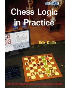 Chess Logic in Practice: How to Find Logical Solutions to over the Board Problems