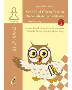 School of Chess Tactics - Volume 1: Step by Step